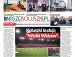 Gazeta NASZEKOLUSZKI.PL nr 3 (16). Pobierz bezpłatnie e-wydanie!